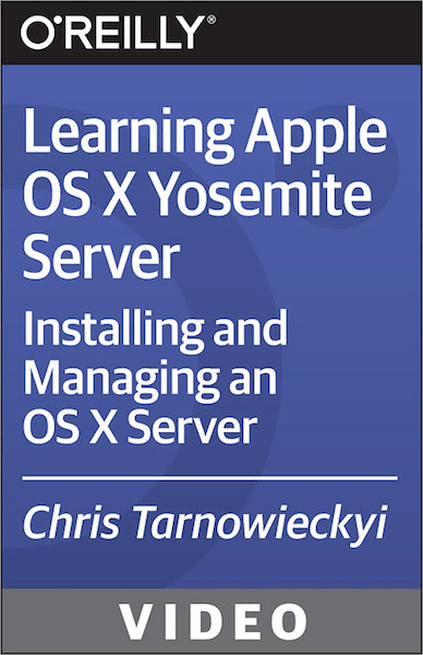 O'Reilly - Learning Apple OS X Yosemite Server
